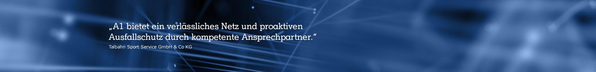 A1 bietet ein verlässliches Netz und proaktiven Ausfallschutz durch kompetente Ansprechpartner.