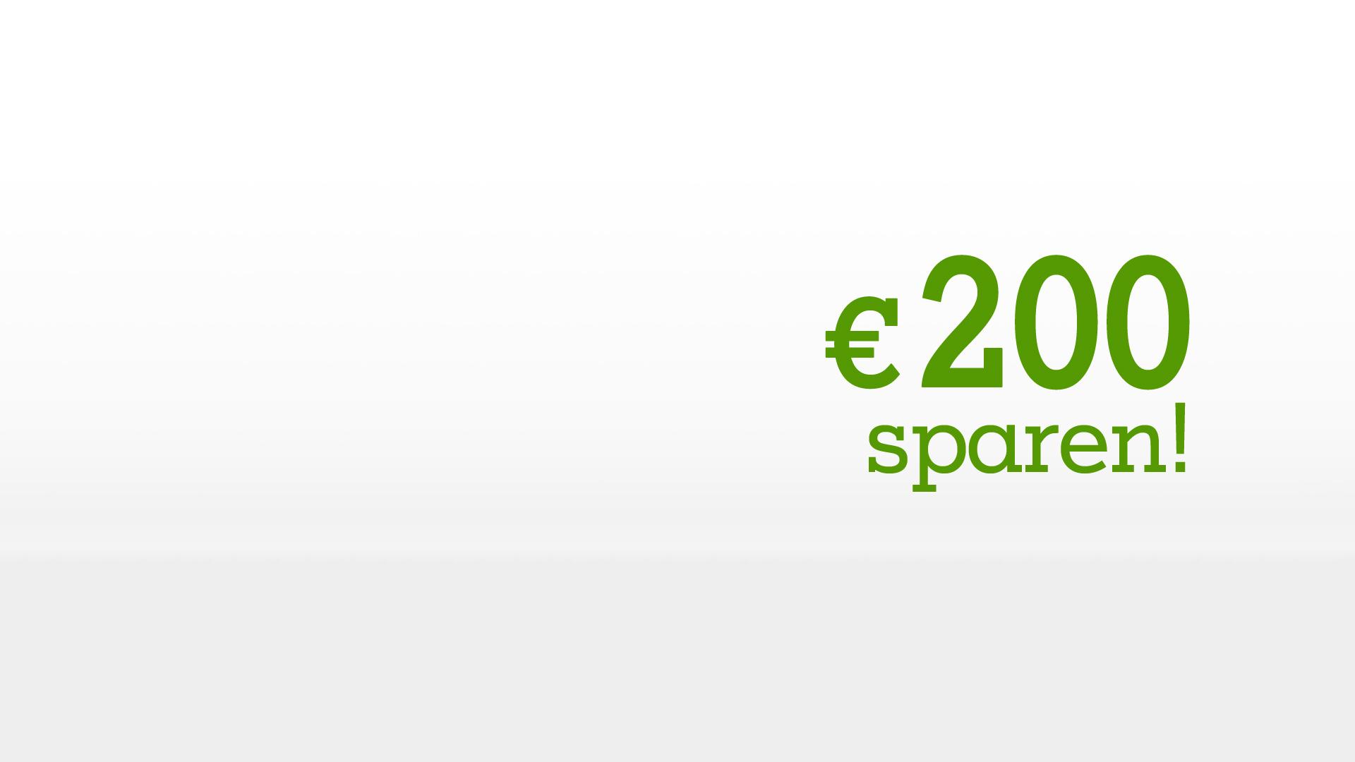 Bis zu € 200 sparen